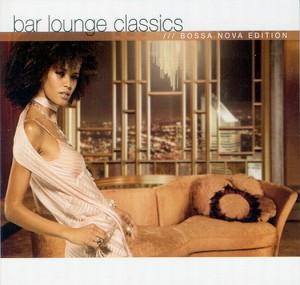 Bar Lounge Classics / Bossa Nova Edition