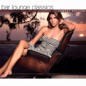 Bar Lounge Classics / Sunset Edition