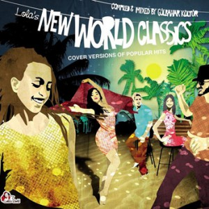 Lola's New World Classics: Cover Versions of Popular Hits